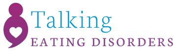 Talking Eating Disorders